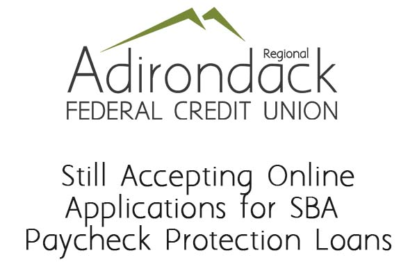 Adirondack Regional Federal Credit Union Still Accepting Online Applications for SBA Paycheck Protection Loans